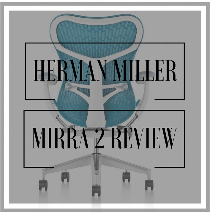 Herman Miller Mirra 2 Chair Review Loved By Elena
